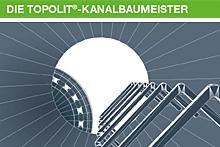 Topolit® - Die Kanalbaumeister